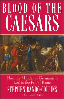 Blood of the Caesars By Dando-Collins, Stephen