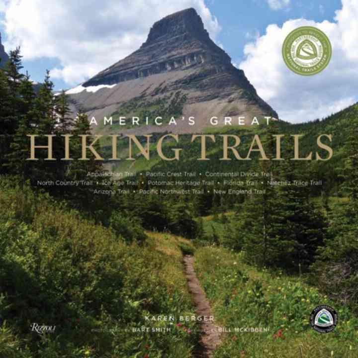 America's Great Hiking Trails By Berger, Karen/ Smtih, Bart (PHT)/ McKibben, Bill (FRW)/ Partnership Nat'l Trail System (COR)